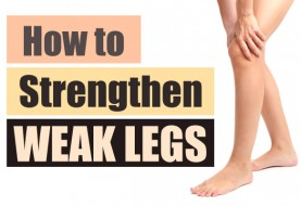 How to Strengthen Weak Legs