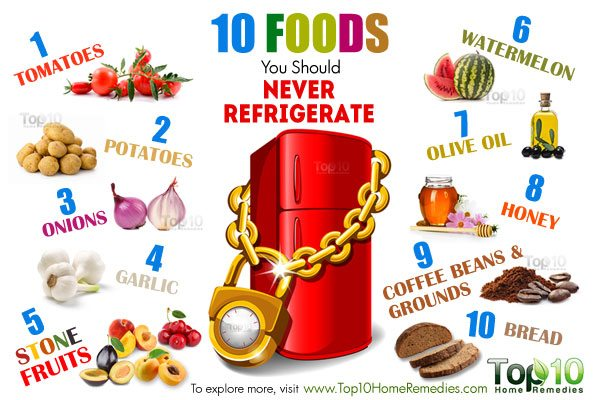 foods that you should never refrigerate