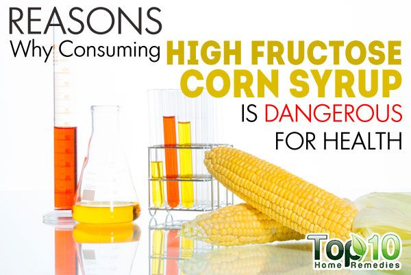 10 Reasons Why High Fructose Corn Syrup is Dangerous for ...