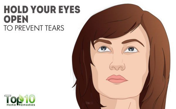 hold your eyes open to prevent tears