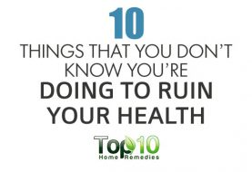 10 Things You Don't Know You're Doing to Ruin Your Health