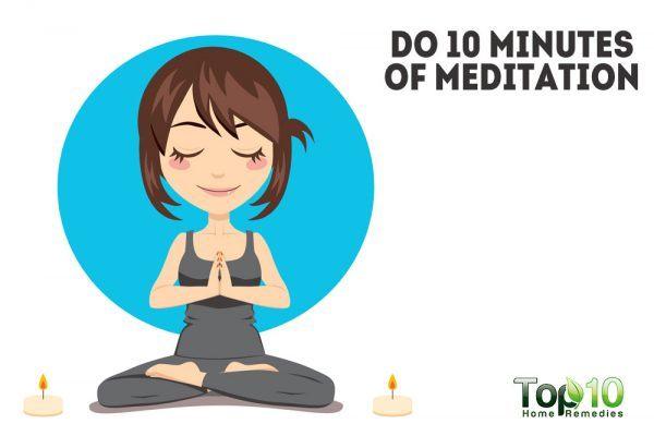 do 10 minutes of meditation
