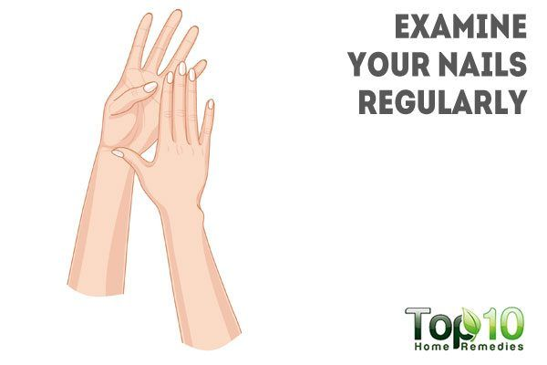 examine your nails regularly