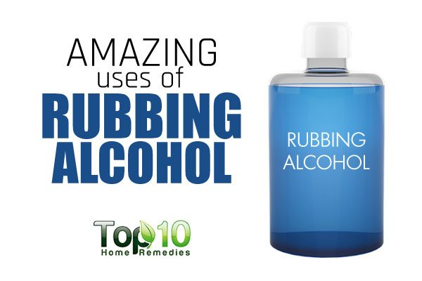 10 Amazing Uses Of Rubbing Alcohol Top 10 Home Remedies