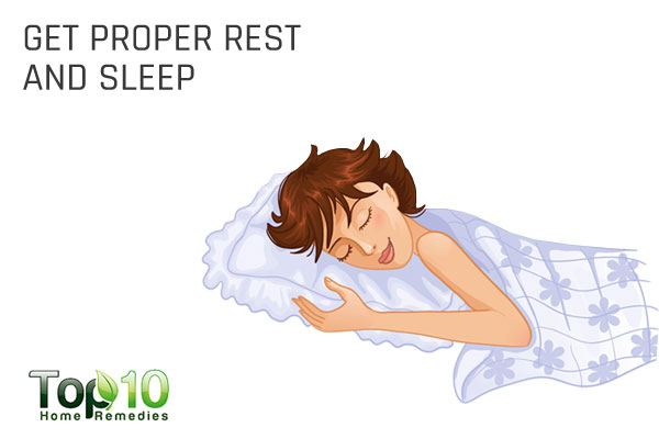get proper rest and sleep