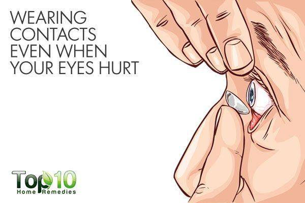 wearing contact lenses even when your eyes hurt