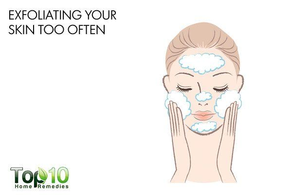 do not exfoliate your skin too often