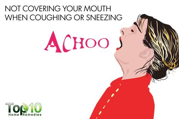 not covering your mouth while coughing