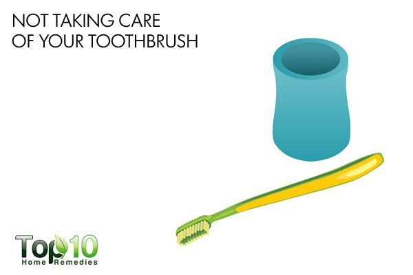 not taking care of toothbrush