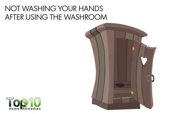 not washing your hands after using the washroom