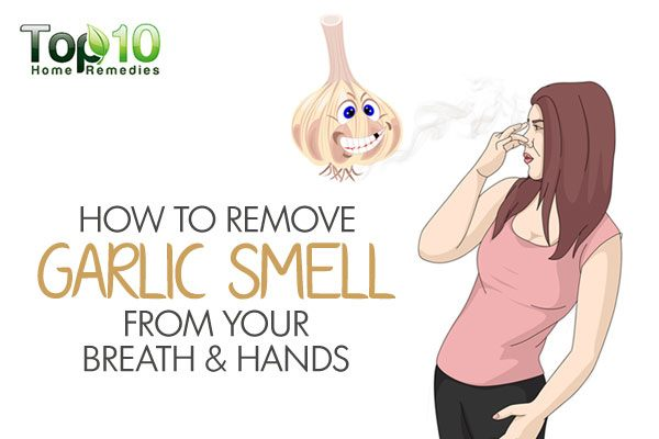 How To Remove Garlic Smell From Your Breath And Hands