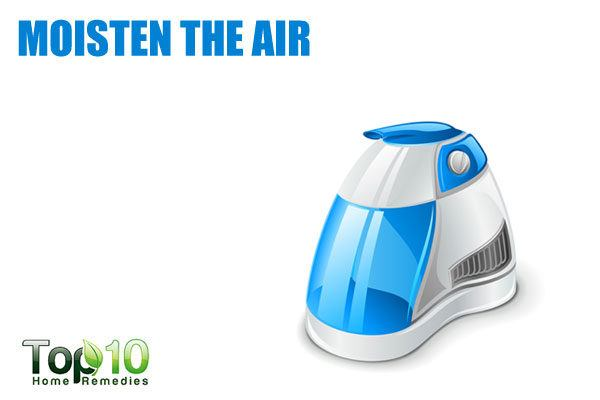 use a humidifier to moisten the air
