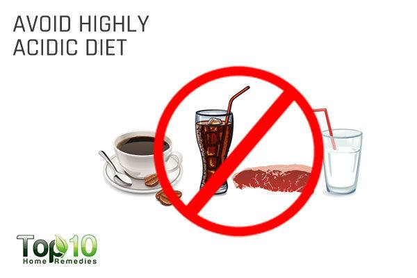 avoid hihly acidic foods