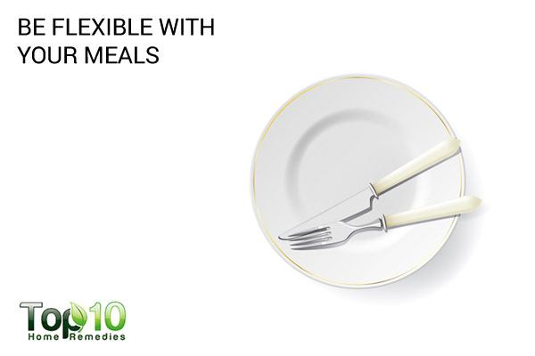 be flexible with your meals