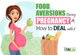 Why You have Food Aversions during Pregnancy and How to Deal with It