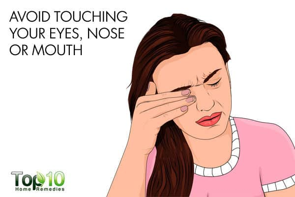 avoid touching your eyes, nose and mouth to avoid flu infection
