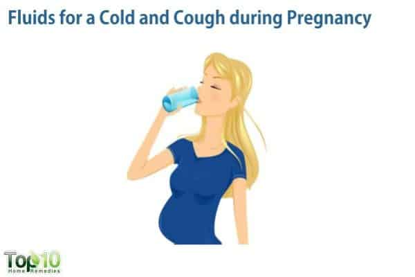 take fluids to combat cough and cold during pregnancy