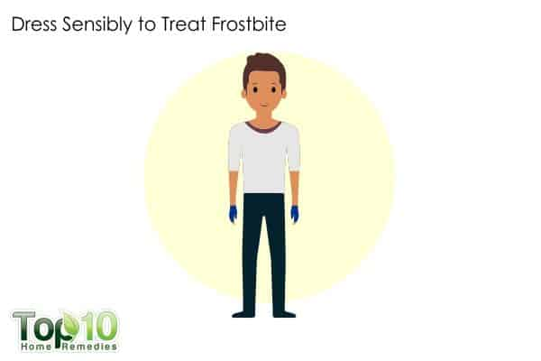 dress sensibly to prevent frostbite